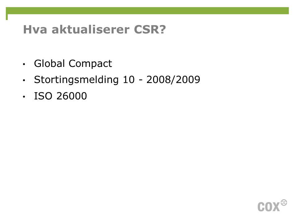 Hva aktualiserer CSR Global Compact Stortingsmelding 10 - 2008/2009