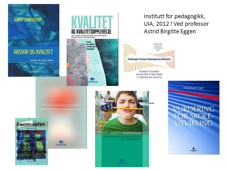 Institutt for pedagogikk, UiA, 2012 ! Ved professor