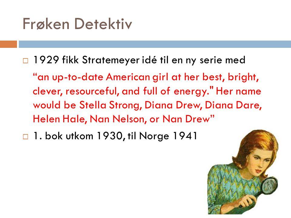 Frøken Detektiv 1929 fikk Stratemeyer idé til en ny serie med