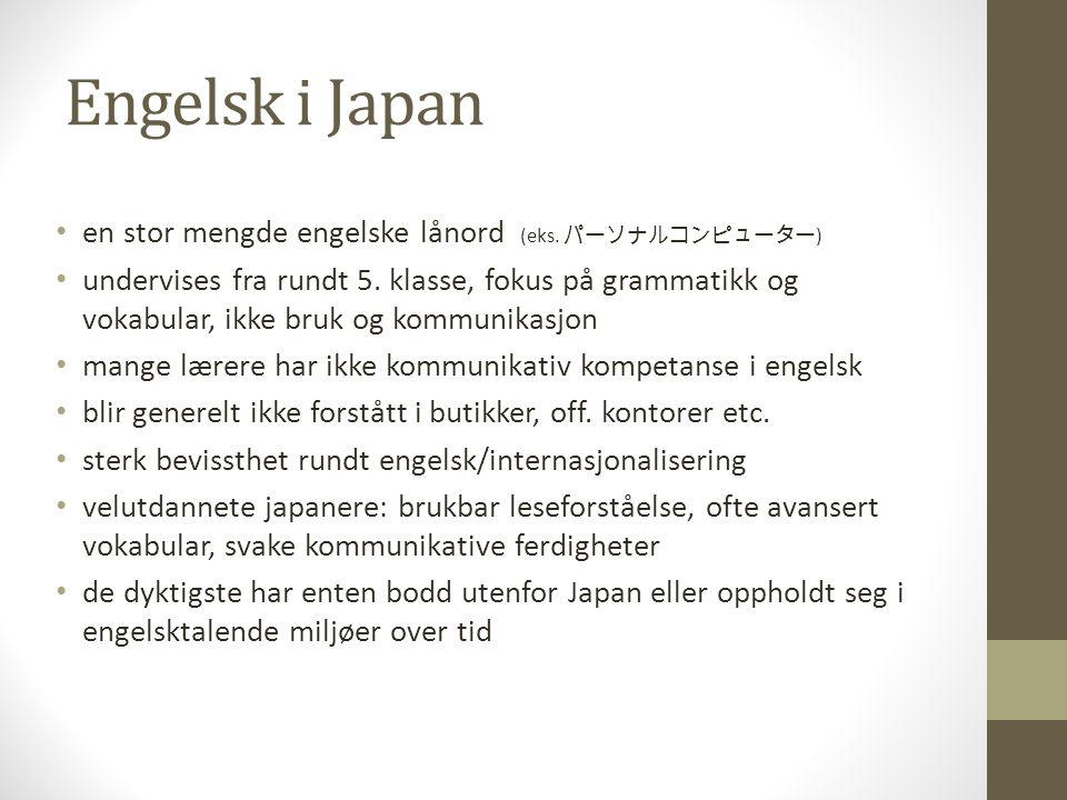 Engelsk i Japan en stor mengde engelske lånord (eks. パーソナルコンピューター)