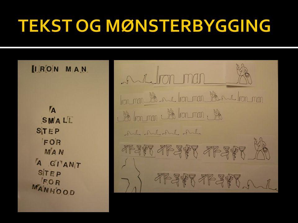 TEKST OG MØNSTERBYGGING