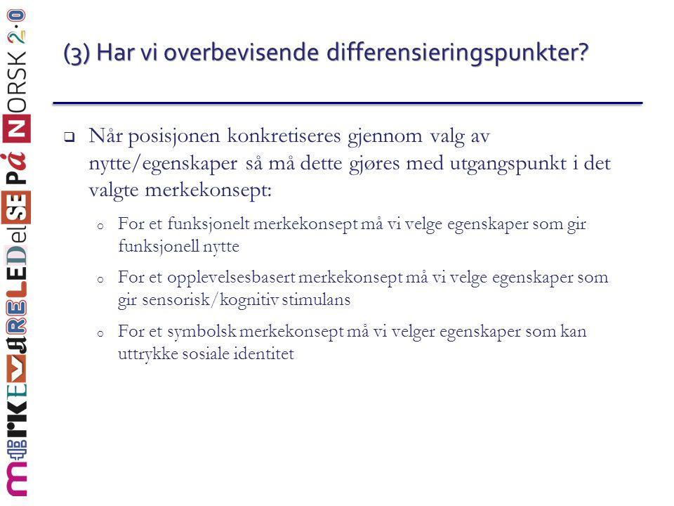 (3) Har vi overbevisende differensieringspunkter
