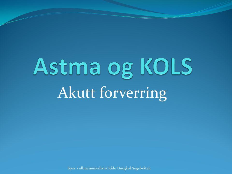Astma og KOLS Akutt forverring