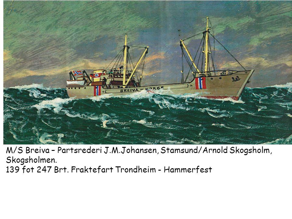 M/S Breiva – Partsrederi J.M.Johansen, Stamsund/Arnold Skogsholm,