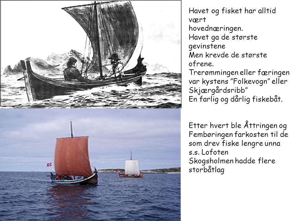 Havet og fisket har alltid vært