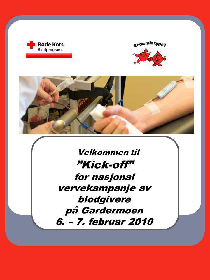 Velkommen til Kick-off for nasjonal vervekampanje av blodgivere på Gardermoen 6. – 7. februar 2010