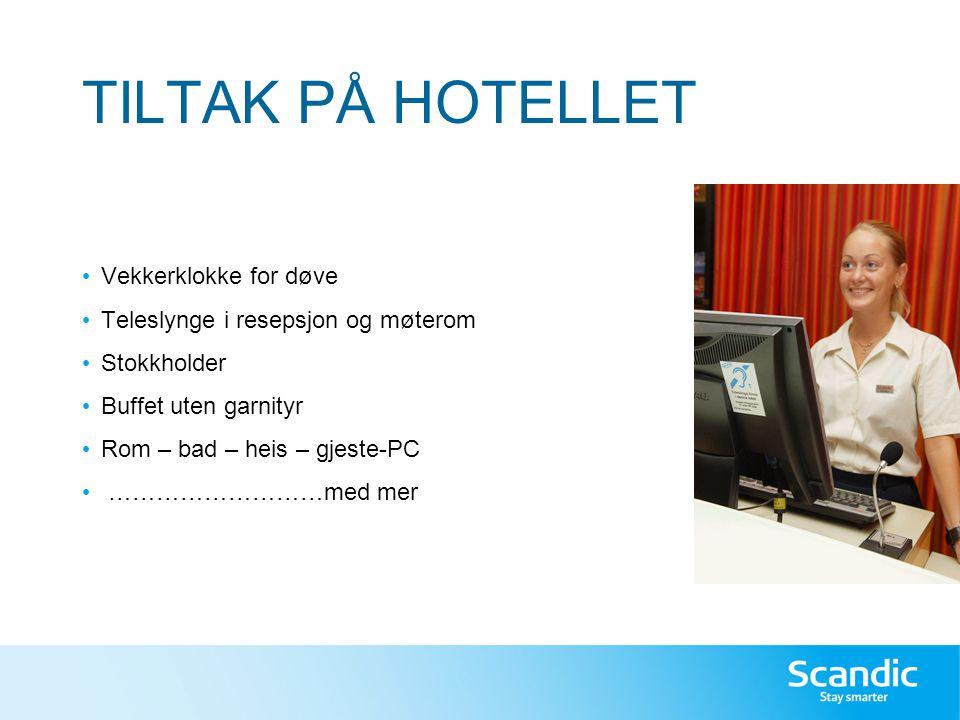 TILTAK PÅ HOTELLET Vekkerklokke for døve
