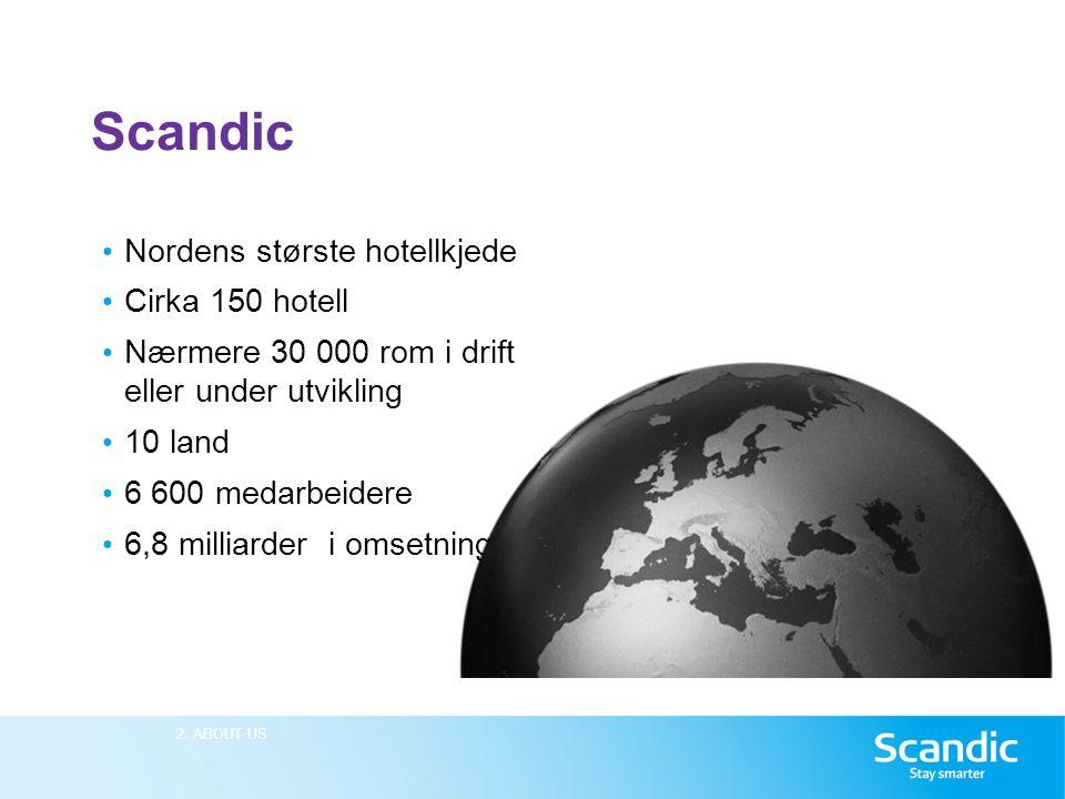 Scandic Nordens største hotellkjede Cirka 150 hotell