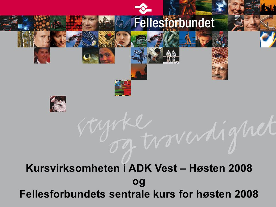 Kursvirksomheten i ADK Vest – Høsten 2008 og