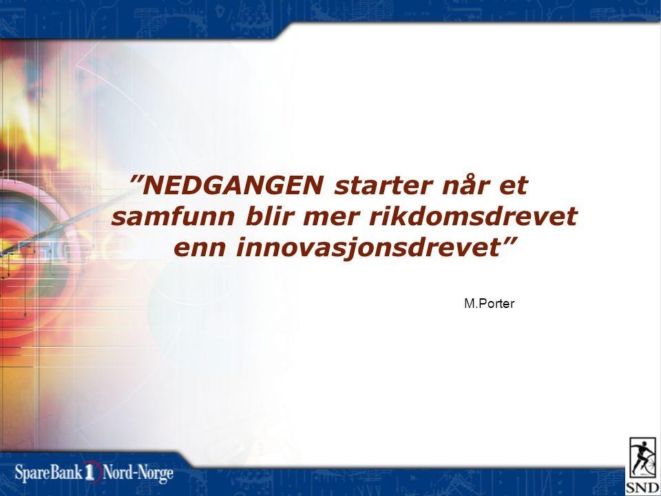 NEDGANGEN starter når et samfunn blir mer rikdomsdrevet enn innovasjonsdrevet