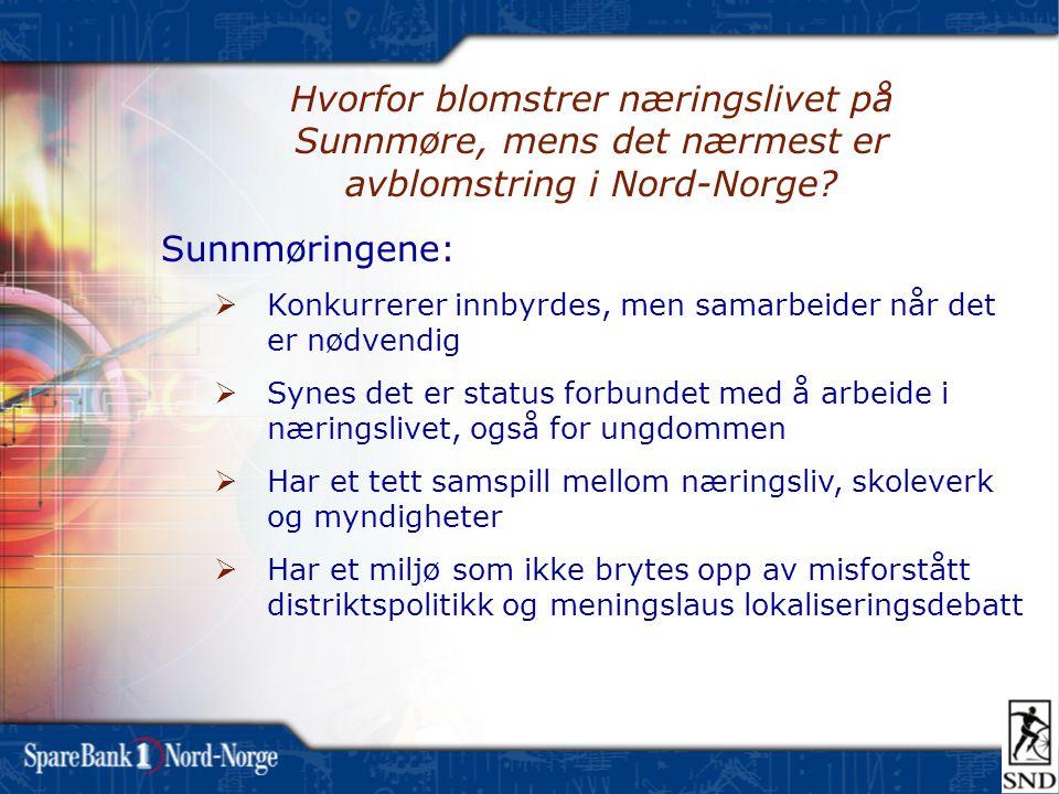 Hvorfor blomstrer næringslivet på Sunnmøre, mens det nærmest er avblomstring i Nord-Norge
