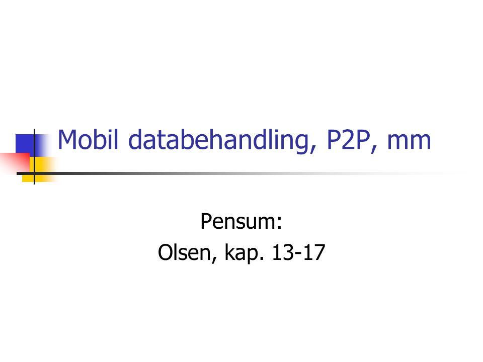 Mobil databehandling, P2P, mm