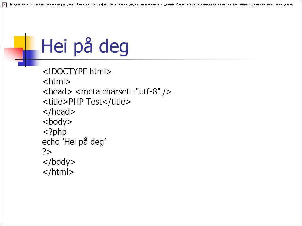 Hei på deg <!DOCTYPE html> <html>