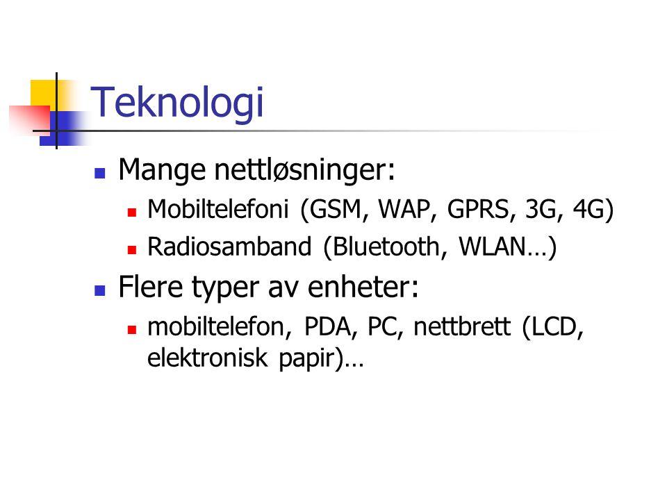 Teknologi Mange nettløsninger: Flere typer av enheter:
