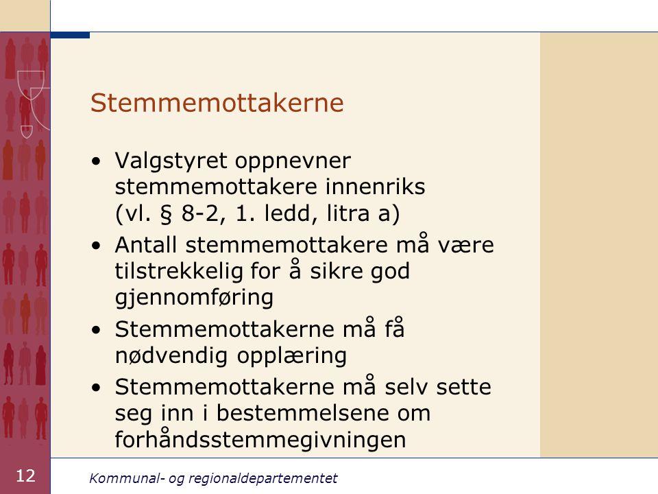 Stemmemottakerne Valgstyret oppnevner stemmemottakere innenriks (vl. § 8-2, 1. ledd, litra a)