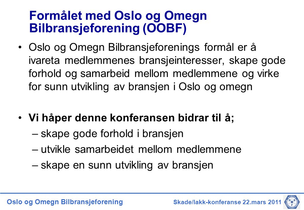 Formålet med Oslo og Omegn Bilbransjeforening (OOBF)
