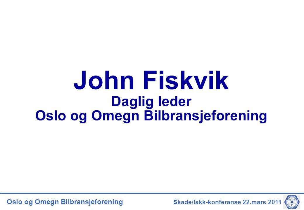 John Fiskvik Daglig leder Oslo og Omegn Bilbransjeforening