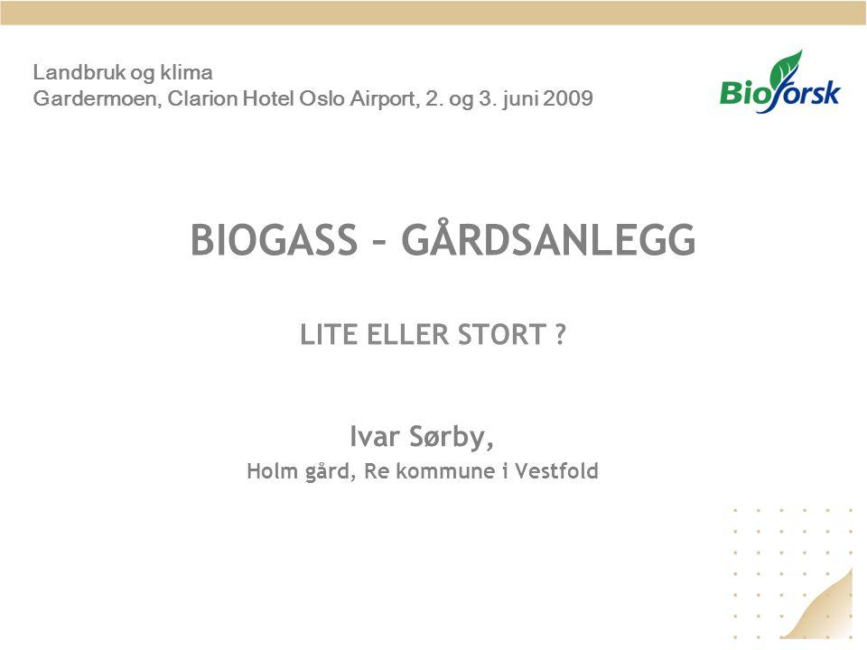 BIOGASS – GÅRDSANLEGG LITE ELLER STORT