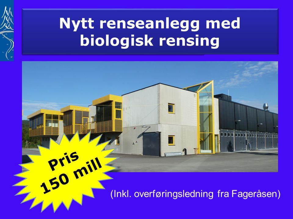Nytt renseanlegg med biologisk rensing Pris 150 mill