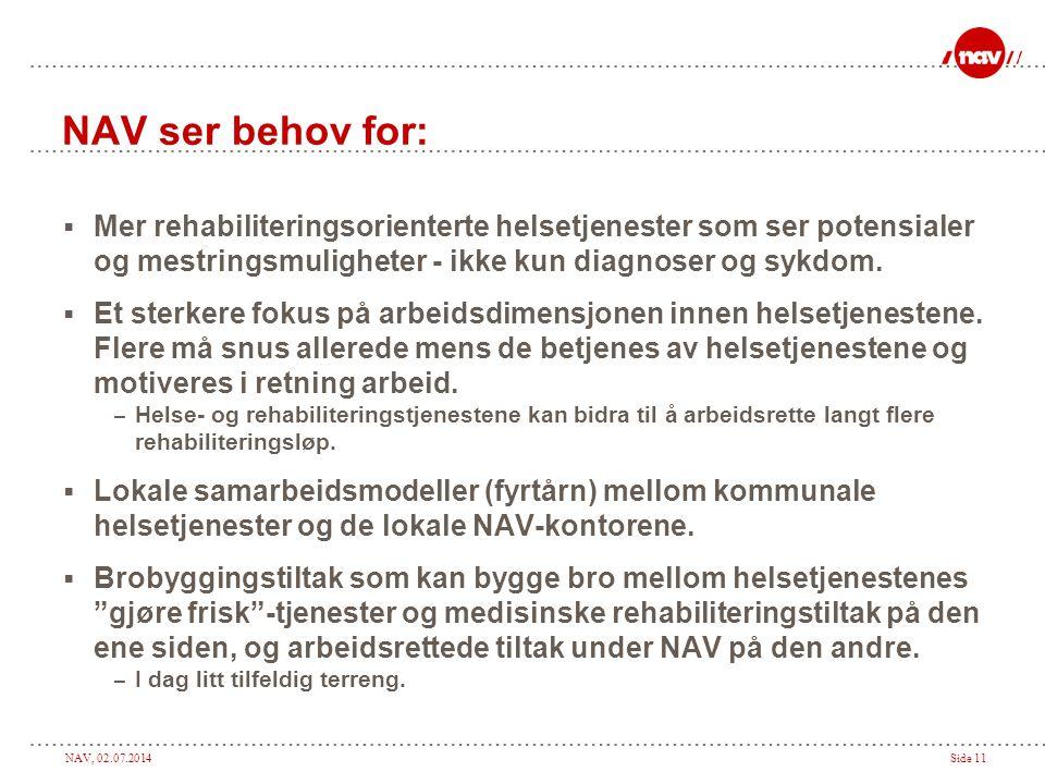 NAV ser behov for: Mer rehabiliteringsorienterte helsetjenester som ser potensialer og mestringsmuligheter - ikke kun diagnoser og sykdom.