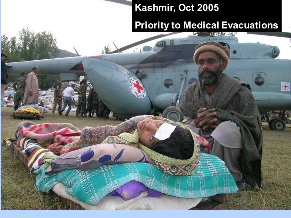 Kashmir, Oct 2005 Priority to Medical Evacuations