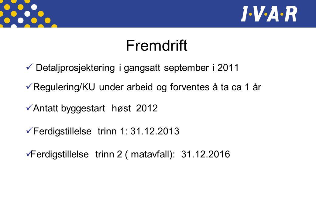 Fremdrift Detaljprosjektering i gangsatt september i 2011