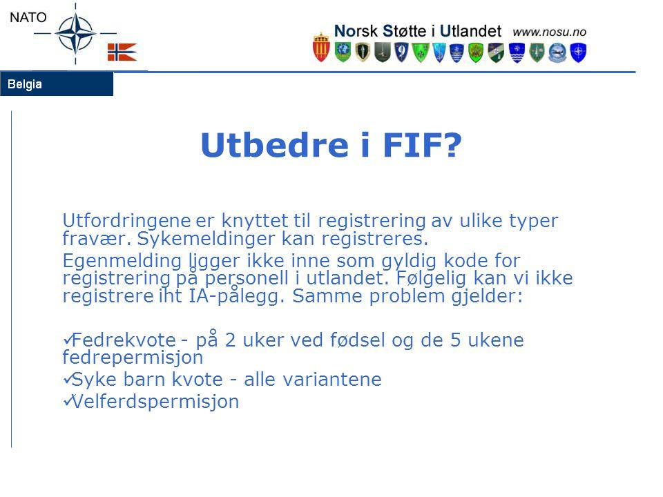 Utbedre i FIF Utfordringene er knyttet til registrering av ulike typer fravær. Sykemeldinger kan registreres.