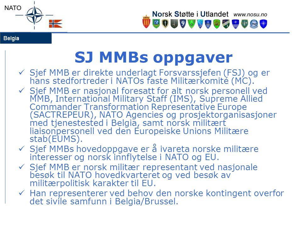 SJ MMBs oppgaver Sjef MMB er direkte underlagt Forsvarssjefen (FSJ) og er hans stedfortreder i NATOs faste Militærkomité (MC).