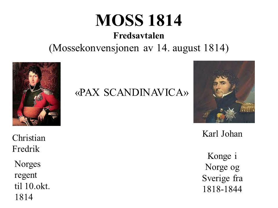 MOSS 1814 Fredsavtalen (Mossekonvensjonen av 14. august 1814)