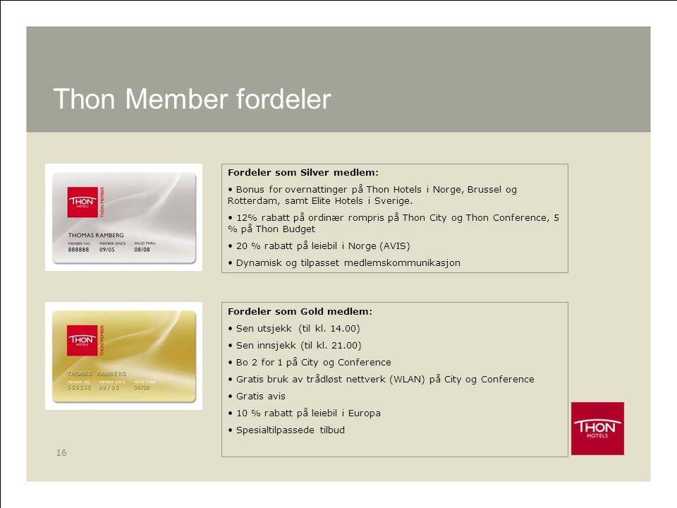 Thon Member fordeler Fordeler som Silver medlem: