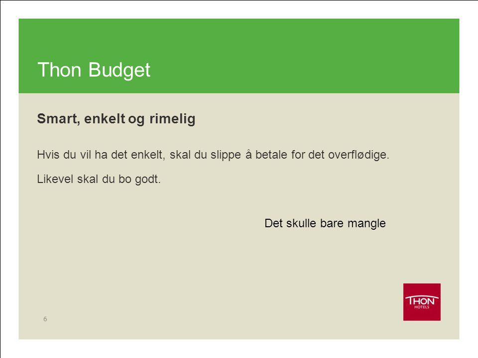 Thon Budget Smart, enkelt og rimelig