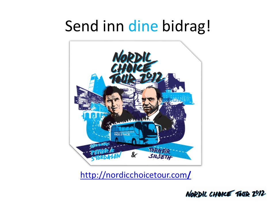 Send inn dine bidrag! http://nordicchoicetour.com/
