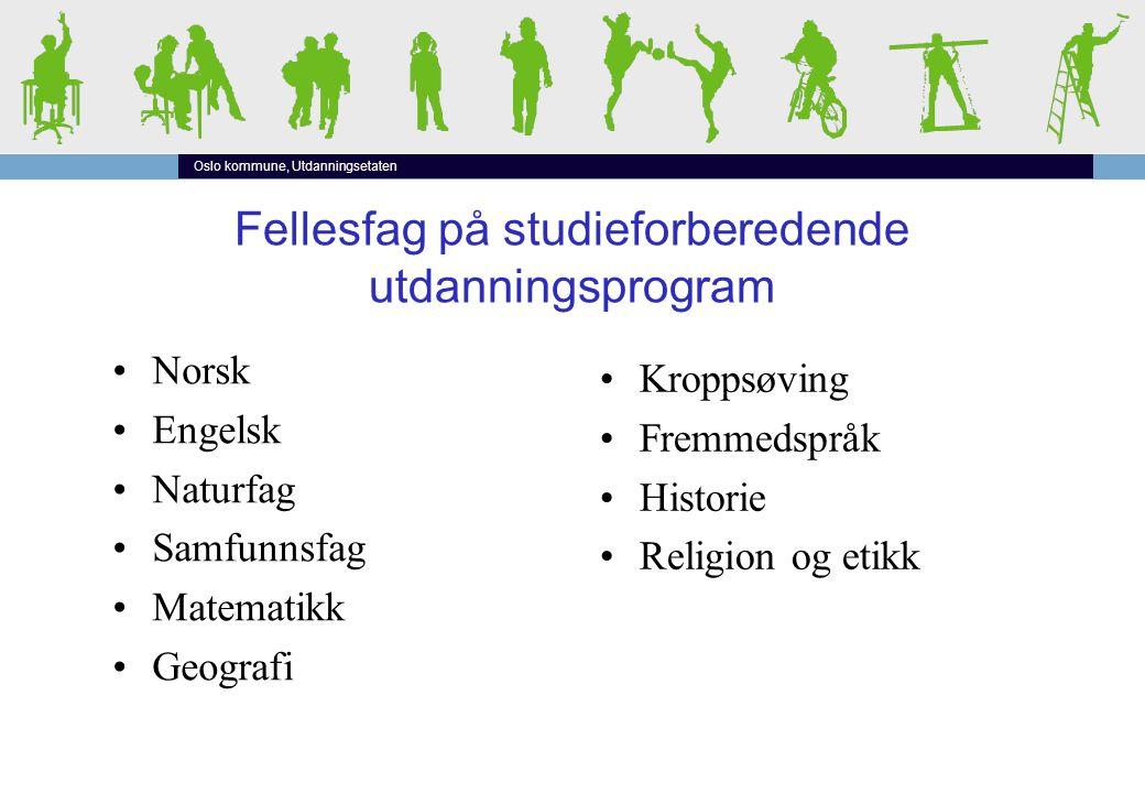 Fellesfag på Vg1 Yrkesfaglige utdanningsprogram Studiespesialisering