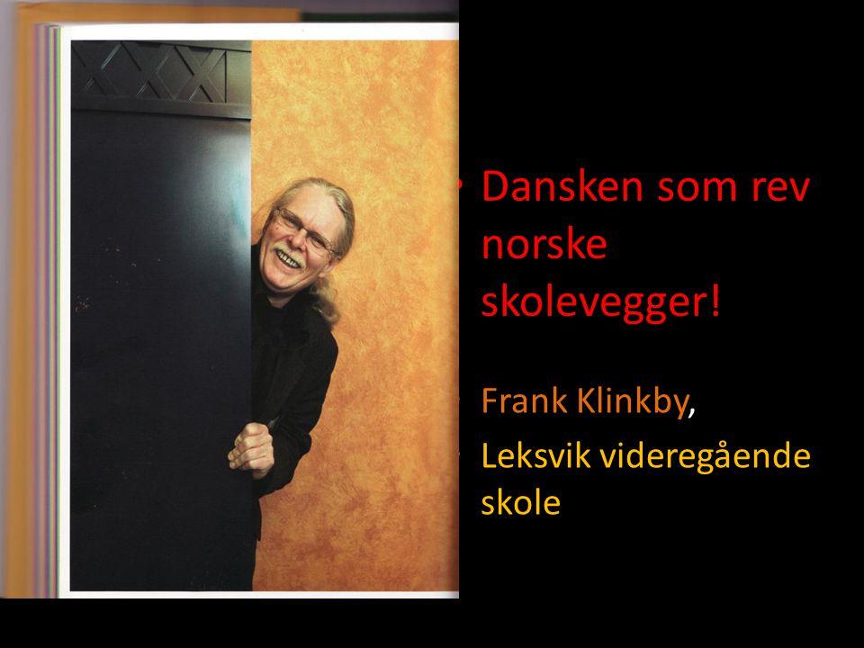 Dansken som rev norske skolevegger!
