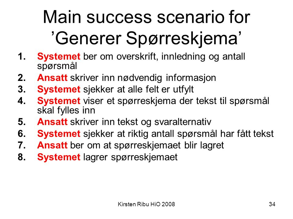 Main success scenario for 'Generer Spørreskjema'