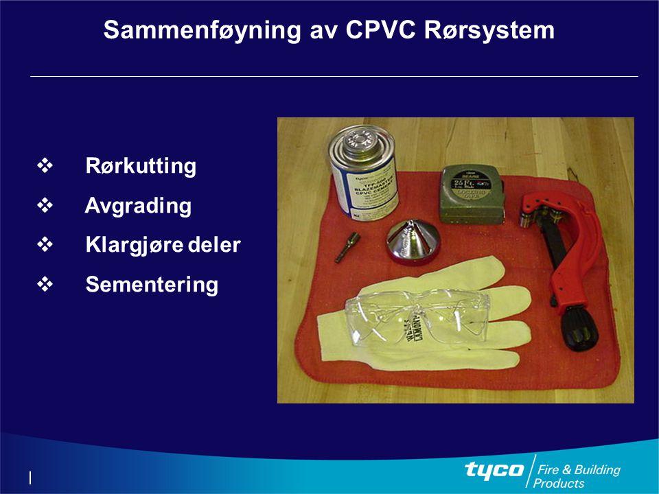 Sammenføyning av CPVC Rørsystem