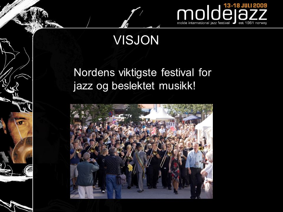 VISJON Nordens viktigste festival for jazz og beslektet musikk!