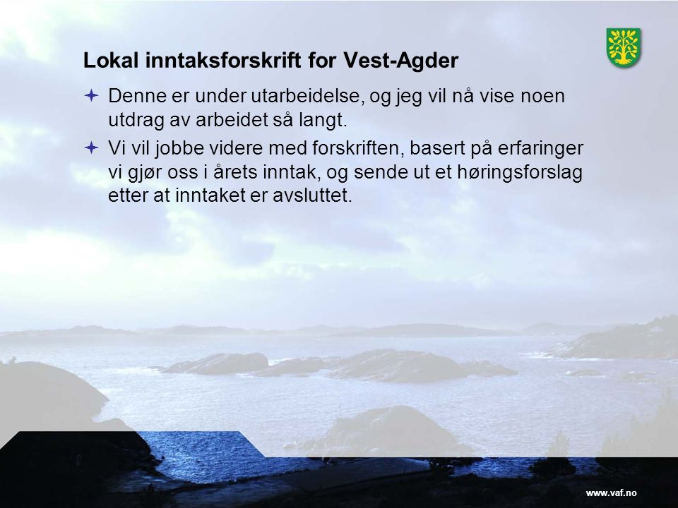 Lokal inntaksforskrift for Vest-Agder