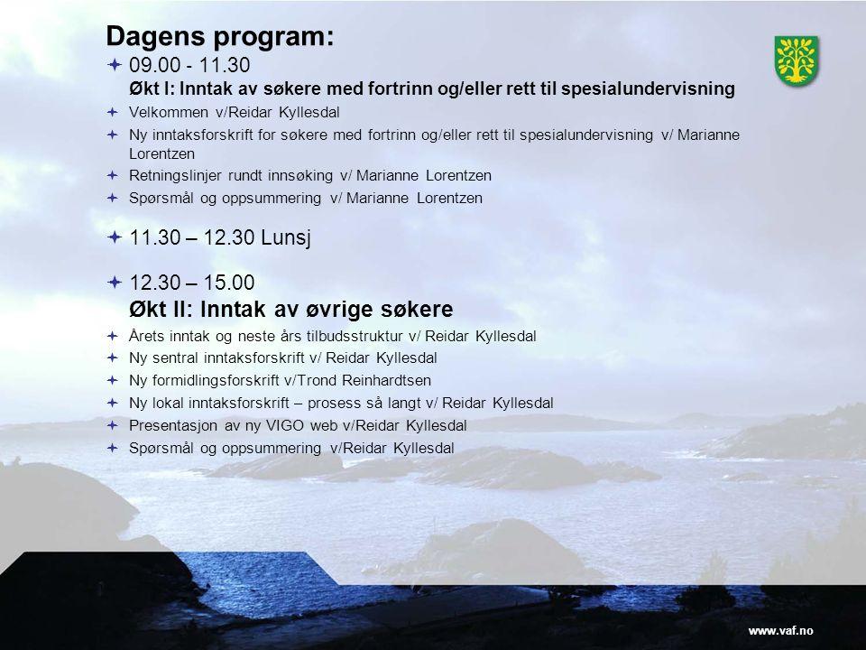 Dagens program: 09.00 ‐ 11.30 Økt I: Inntak av søkere med fortrinn og/eller rett til spesialundervisning.