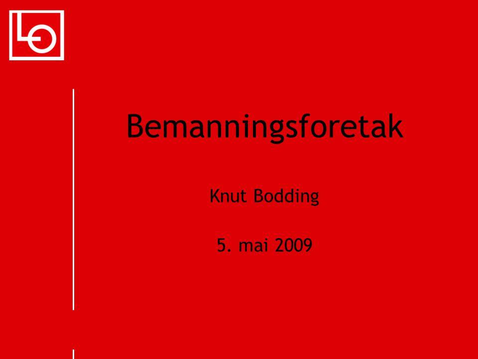 Bemanningsforetak Knut Bodding 5. mai 2009