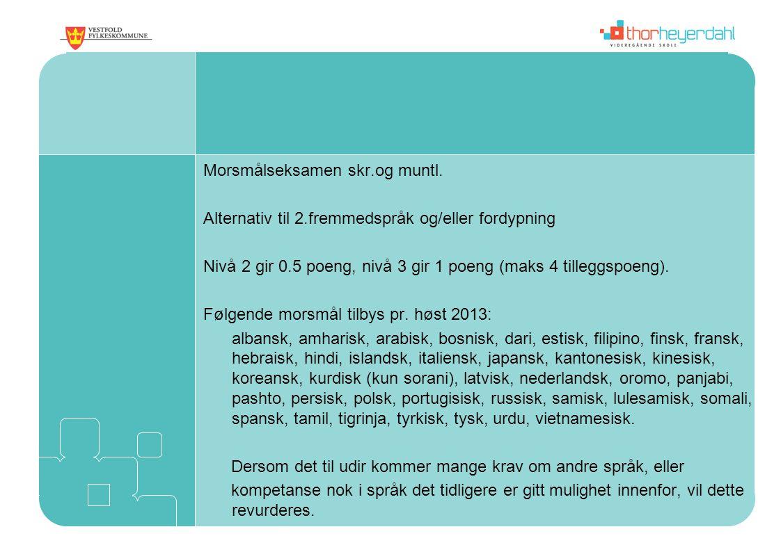 Morsmålseksamen skr. og muntl. Alternativ til 2