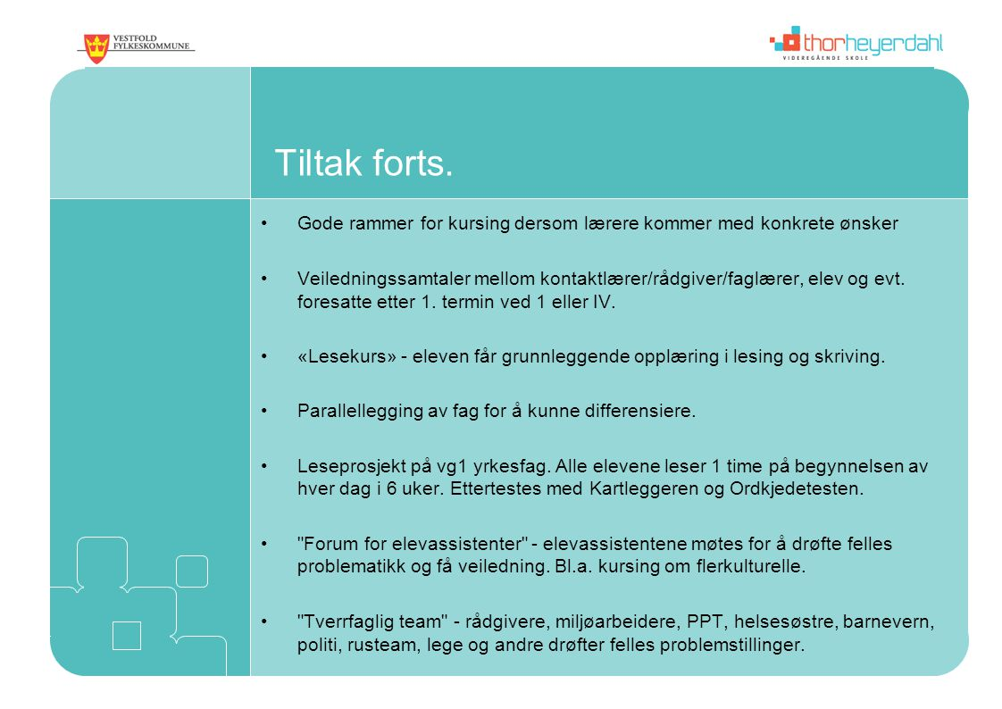 Tiltak forts. Gode rammer for kursing dersom lærere kommer med konkrete ønsker.