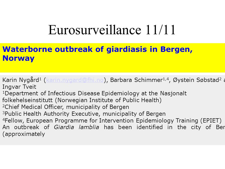 Eurosurveillance 11/11 Waterborne outbreak of giardiasis in Bergen, Norway.