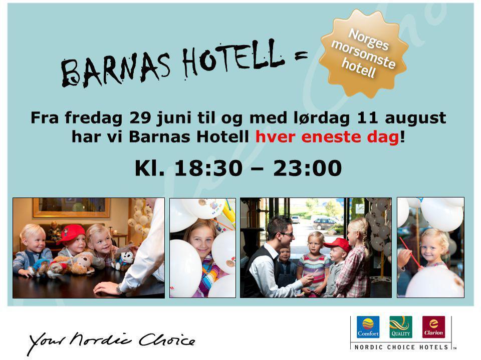 BARNAS HOTELL = Fra fredag 29 juni til og med lørdag 11 august. har vi Barnas Hotell hver eneste dag!
