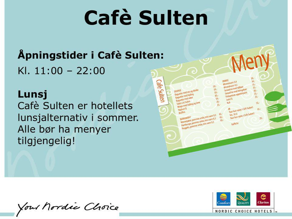 Cafè Sulten Åpningstider i Cafè Sulten: Kl. 11:00 – 22:00 Lunsj