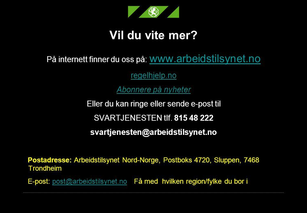 Vil du vite mer På internett finner du oss på: www.arbeidstilsynet.no