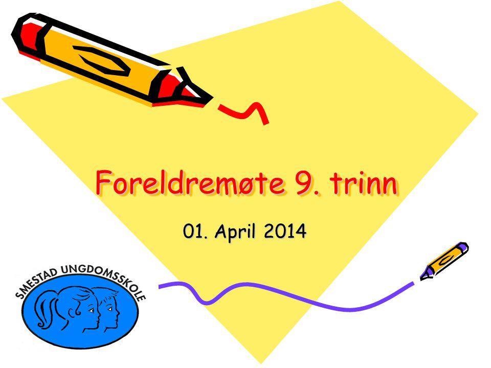 Foreldremøte 9. trinn 01. April 2014