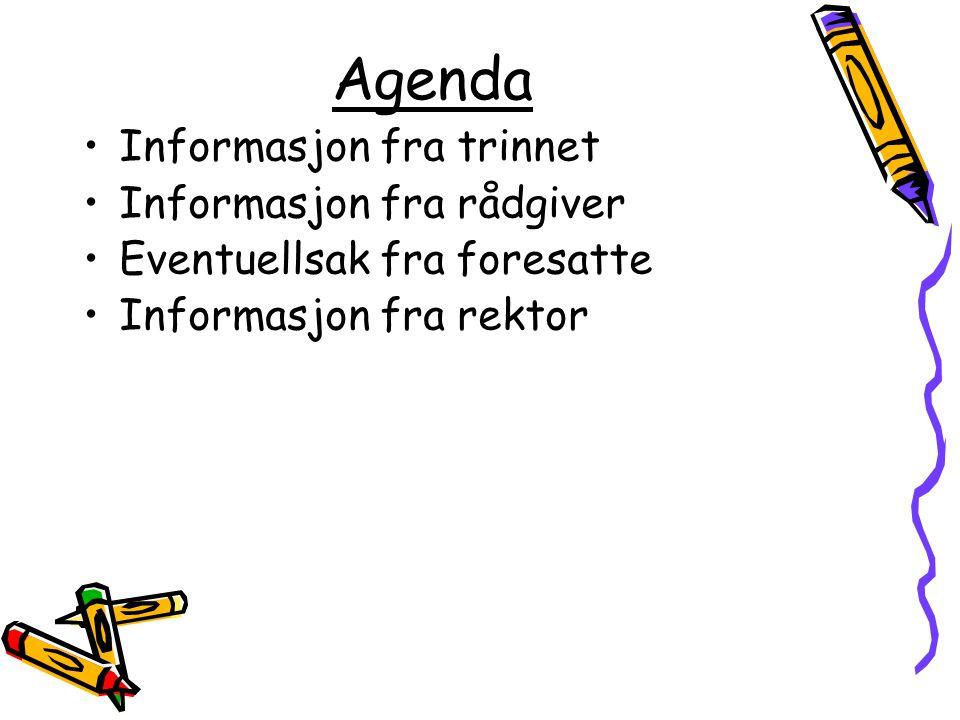 Agenda Informasjon fra trinnet Informasjon fra rådgiver
