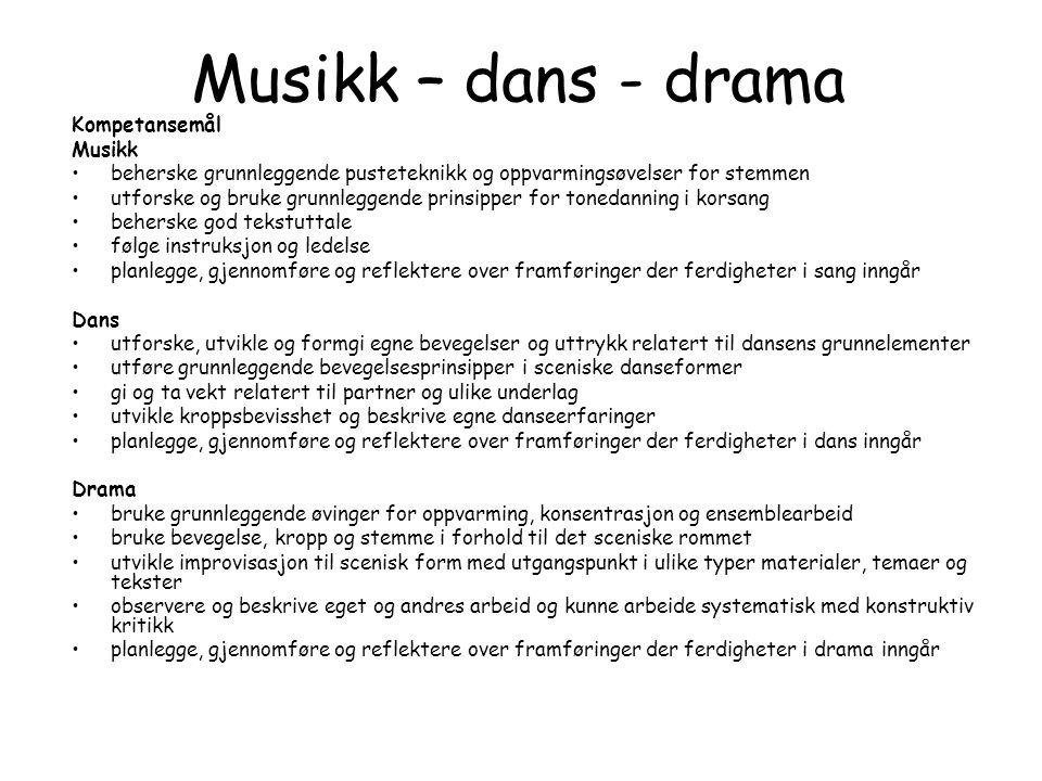 Musikk – dans - drama Kompetansemål Musikk