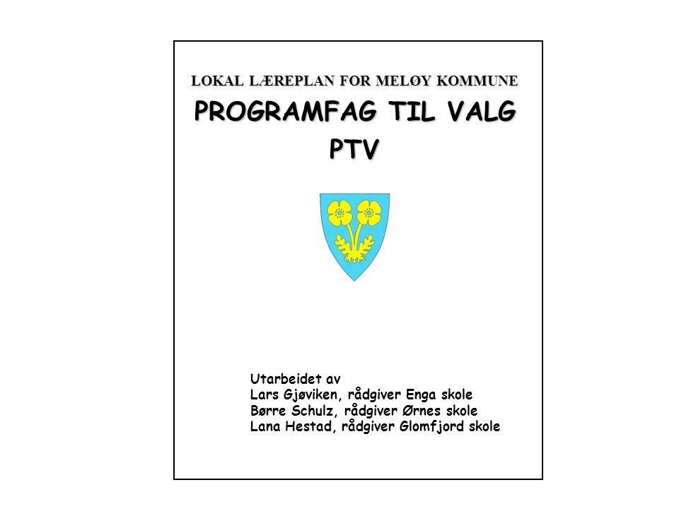 LOKAL LÆREPLAN FOR MELØY KOMMUNE PROGRAMFAG TIL VALG PTV